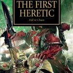 "Book Review: ""Horus Heresy: The First Heretic"""
